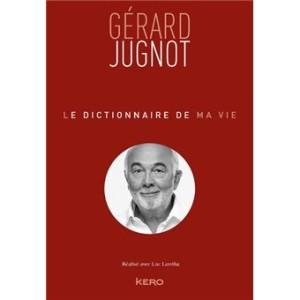 Le-dictionnaire-de-ma-vie-Gerard-Jugnot